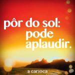 Mais 'Carioca' do que nunca